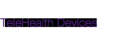 TeleHealth Devices